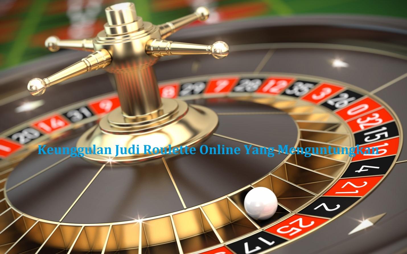 keuntungan bermain roulette